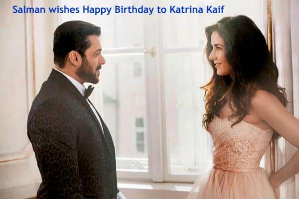 Salman wishes Birthday to Kat