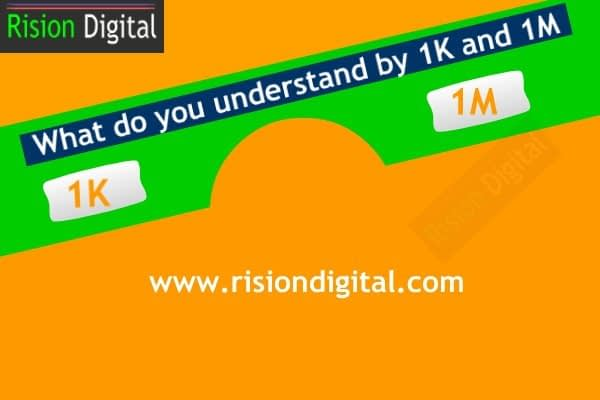 What it means by 1K and 1M in social media