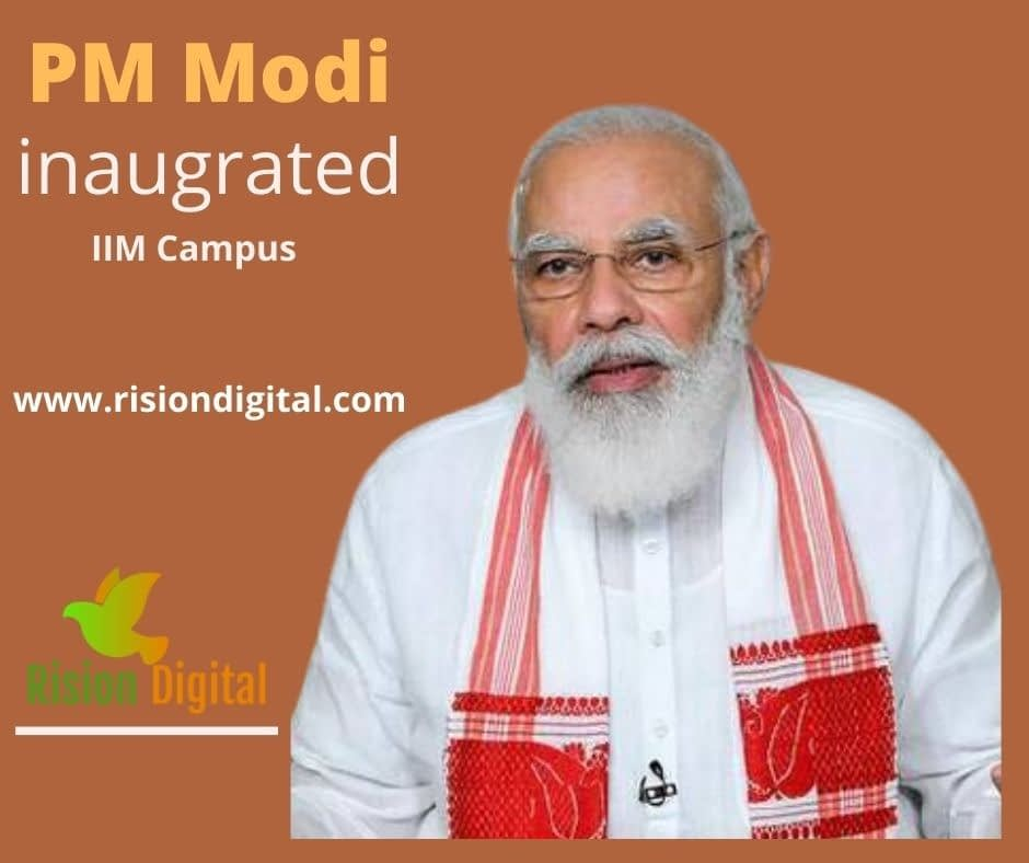 Pm Modi, inaugrated IIM Campus