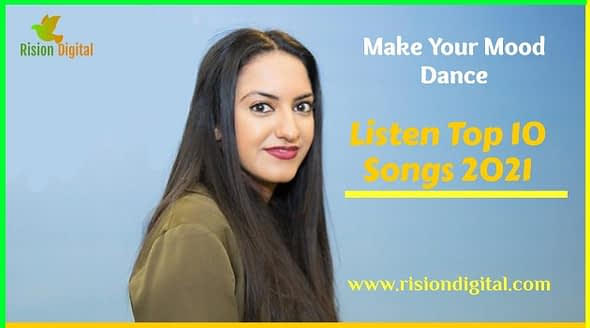 You Would dance by Listening the Top 10 Songs 2021