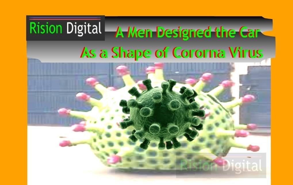 Car in shape of cororna virus